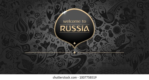 Welcome to Russia, horizontal banner, russian black background with traditional and modern elements,  vector template