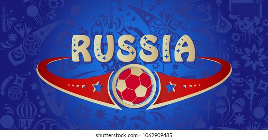 Welcome to Russia inscription gold text invitation abstract dynamic background, Russian folk art tradition elements, balalaika, sports symbols, soccer ball, world, cup championship blue pattern vector