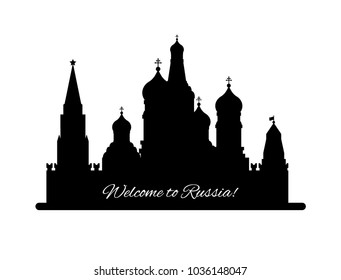 Welcome to Russia. St. Basil s Cathedral on Red square. Kremlin palace black silhouette lisolated on white background - vector stock flat illustration. Landscape design