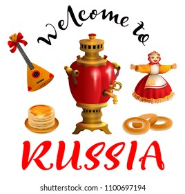 Welcome to Russia text. Set russian symbol and accessory samovar, balalaika, pancakes, nested doll. Isolated on white vector illustration