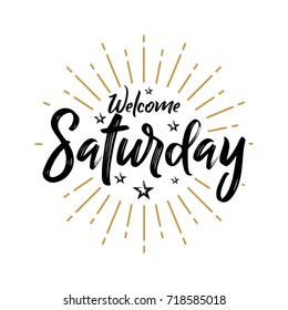 Welcome Saturday - Fireworks - Today, Day, weekdays, calender, Lettering, Handwritten, vector for greeting