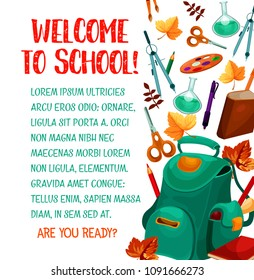 Welcome to School education season poster of school bag and lesson stationery pen or pencil and math ruler. Vector school book or notebook and pencil or autumn leaf, globe and microscope or blackboard