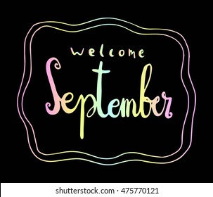 welcome september. hand drawn lettering. modern calligraphy