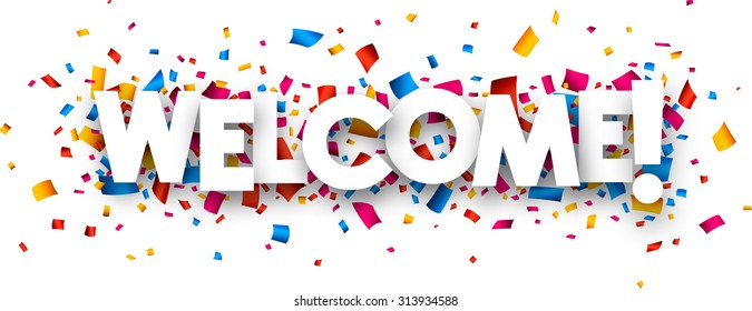 Welcome sign with colour confetti. Vector paper illustration.