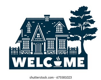 Welcome sign for laser cutting. Wood or metal carving vector template. Abstract house icon. Silhouette of rural hotel. Background for banner, card.
