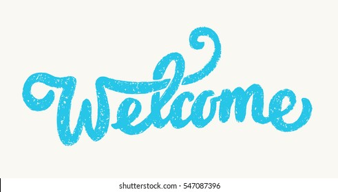 Welcome sign. Lettering.