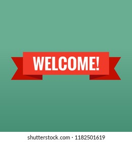 Welcome sign. Vector illustration. White lettering on red welcome transporant. Text with ribbon banners business isolated on a blue green background.