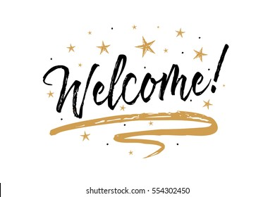 Welcome sign.Beautiful greeting card scratched calligraphy black text word gold stars. Hand drawn invitation T-shirt print design. Handwritten modern brush lettering white background isolated vector