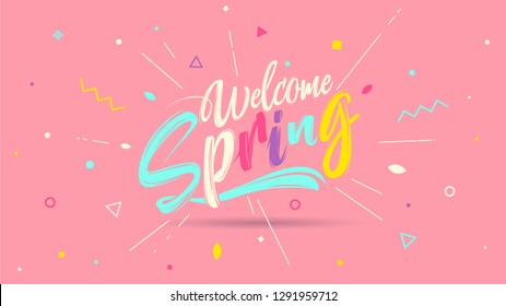 Welcome spring banner. Trendy textured. Season vocation, weekend, holiday logo. Spring Time Wallpaper. Happy spring Day. Hello Spring vector. Lettering text. Fashionable modern color styling template.