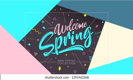 Welcome spring banner. Trendy textured. Season vocation, weekend, holiday logo. Spring Time sale. Happy spring Day. Hello Spring vector. Lettering text. Fashionable modern color styling template.