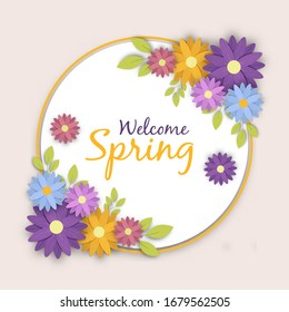 Welcome spring greeting card of colorful floral season illustration with seasonal text quote background and circle frame. Diverse flower decoration for nature holiday or springtime design.