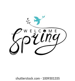 Welcome spring handwriting design. Inscription is a migratory bird and a twig. Vector template isolated on white background.