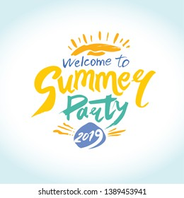 Welcome to Summer Party 2019. Vector thematic logo in bright yellow, orange, and turquoise colors. Sun and handwritten inscription. Bright Seasonal Label. Hot summer time.