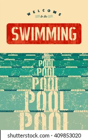 Welcome to the swimming pool. Swimming typographical vintage grunge style poster. Retro vector illustration.