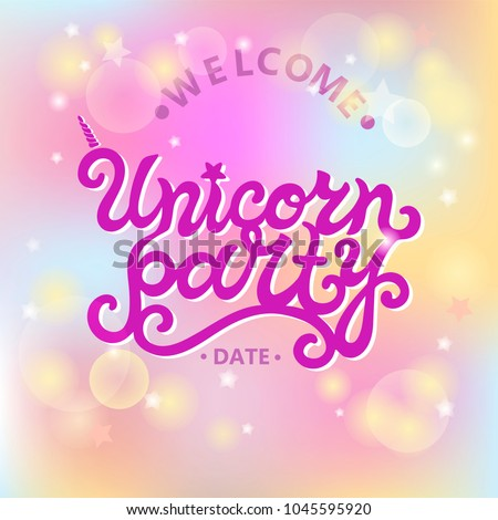 Welcome Unicorn Party Text Isolated On Pastel Colored Background Hand Drawn Lettering As