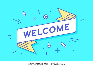 Welcome. Vintage ribbon banner and drawing in line style with text welcome. Hand drawn design in memphis trendy style for hello, welcome theme. Greeting card, banner and poster. Vector Illustration