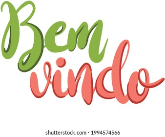 """Welcome written in Portuguese """"bem vindo"""" - calligraphic inscription with smooth lines."""
