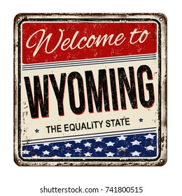 Welcome to Wyoming vintage rusty metal sign on a white background, vector illustration