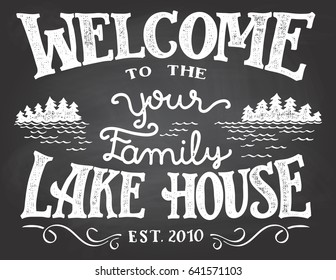 Welcome to the your family lake house chalkboard sign. Replace YOUR with the surname you need. Hand-drawn typography sign on blackboard background with chalk