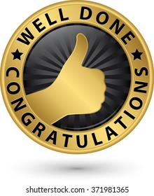 Well done congratulations golden label with thumb up, vector illustration