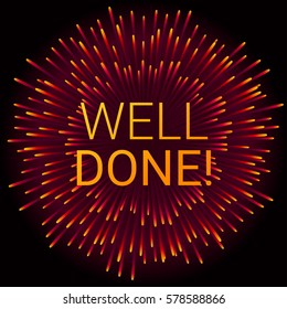 WELL DONE festive background with colorful firework. Congratulations banner. Vector illustration
