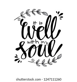 It Is Well with my Soul. Hand lettering. Motivational quote.