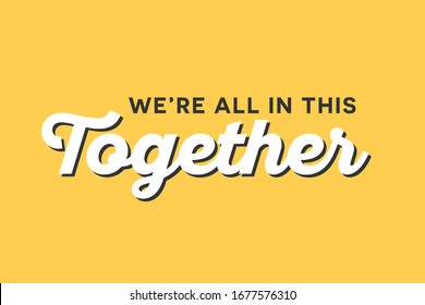 We're All In This Together Tagline Motto Text Vector Illustration Background