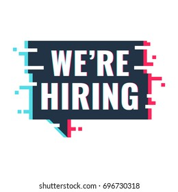 We're hiring logo. Vector illustration with glitch effect on white background.