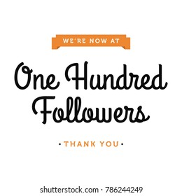 We're Now At One Hundred Followers Thank You