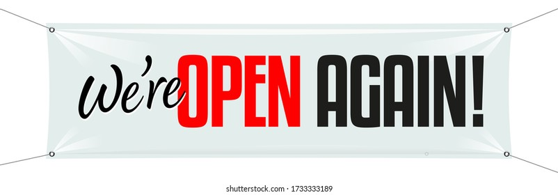 We're open again on white banner