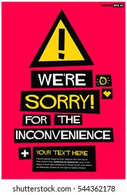 We're Sorry For The Inconvenience! (Flat Style Vector Illustration Quote Poster Design) With Text Box Template