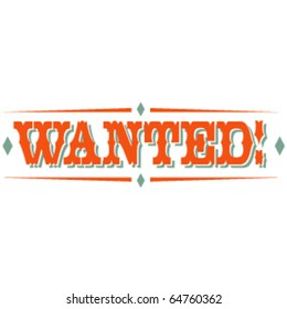 Western retro or vintage style Wanted sign in southwestern colors of teal and orange.