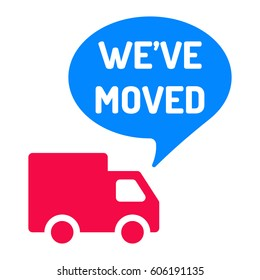 We've moved. Truck with speech bubble icon. Flat vector illustration on white background.