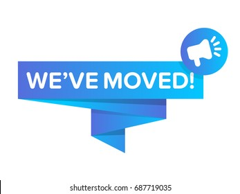 "We've Moved vector gradient speech bubble with megaphone icon and ""We've moved!"" text. Badge isolated on white."