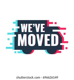 We've moved. Vector illustration with glitch effect on white background.