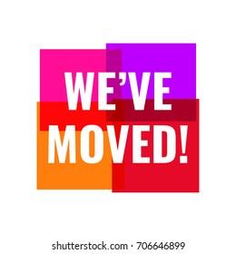 We've moved! Vector illustration on white background.