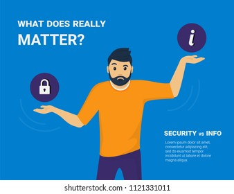 What does really matter. Young man comparing information security and public access to information and he needs to choose one. Flat concept vector illustration of imbalance and on blue background