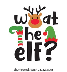 What the elf funny Christmas elf vector illustration. Christmas reindeer with elf hat and shoe.