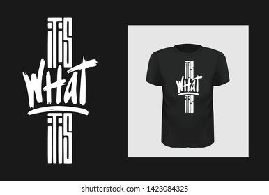 What it is phrase t shirt print design. Creative saying for black apparel mock up. White grunge brush stroke texture inscription. Minimalistic trendy typography on short sleeve shirt