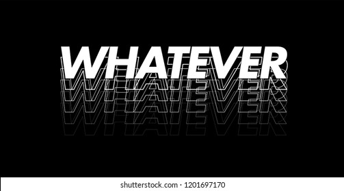 Whatever Slogan Graphic Design
