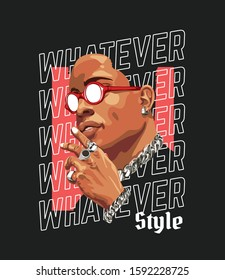 whatever style slogan with man in sunglasses illustration on black background