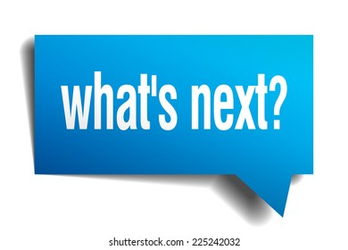 whats next blue 3d realistic paper speech bubble