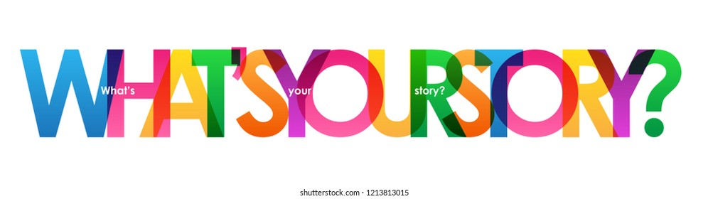 WHAT'S YOUR STORY? rainbow letters banner