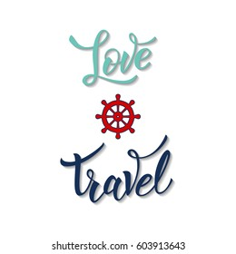 Wheel and original handwritten text Love Travel.  Illustration for logotypes, posters,  print and web projects