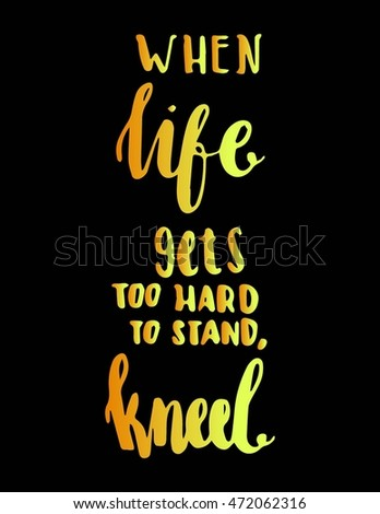 When Life Gets Hard Stand Kneel Stock Vector Royalty Free
