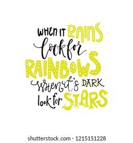 When it rains look for rainbows, when it's dark look for stars - Illustrated hand drawn quote