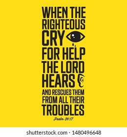 When the righteous cry for help the Lord hears Psalm 34:17