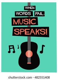 When Words Fail, Music Speaks! (Flat Style Vector Illustration Quote Poster Design)