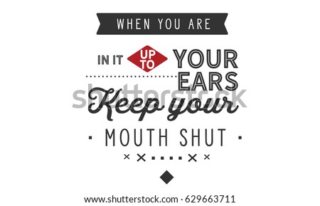 When You Your Ears Keep Your Stock Vector Royalty Free 629663711