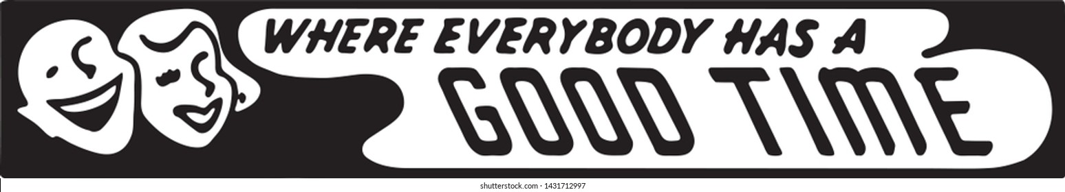 Where Everybody Has A Good Time 3 - Retro Ad Art Banner